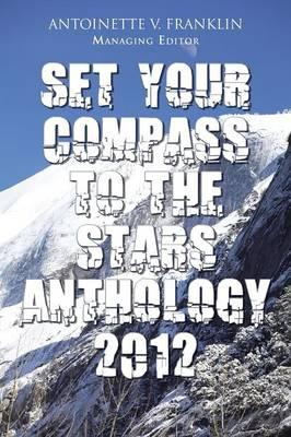 Set Your Compass to the Stars Anthology 2012