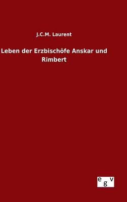 Leben der Erzbischöfe Anskar und Rimbert