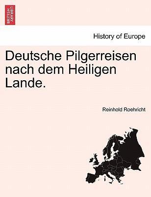 Deutsche Pilgerreisen nach dem Heiligen Lande