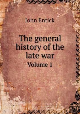 The General History of the Late War Volume 1