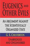Eugenics and Other Evils Unabridged and Uncensored