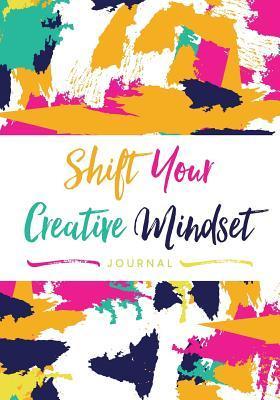 Shift Your Creative Mindset Journal