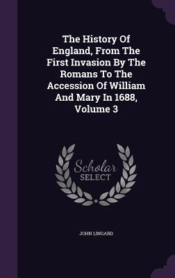 The History of England, from the First Invasion by the Romans to the Accession of William and Mary in 1688, Volume 3