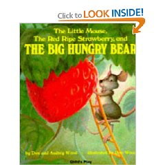 The Little Mouse, The Big Red Strawberry, and The Big Hungry Bear