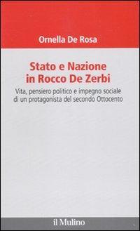 Stato e nazione in Rocco De Zerbi. Vita, pensiero politico e impegno sociale di un protagonista del secondo Ottocento