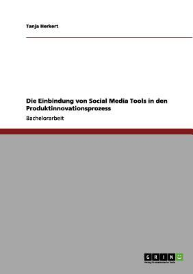 Die Einbindung von Social Media Tools in den Produktinnovationsprozess