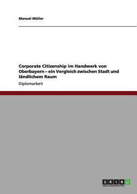 Corporate Citizenship im Handwerk von Oberbayern - ein Vergleich zwischen Stadt und ländlichem Raum