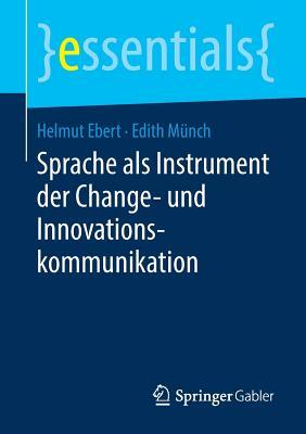 Sprache Als Instrument Der Change Und Innovationskommunikation