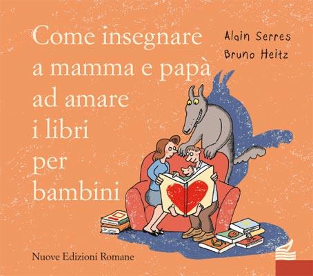 Come insegnare a mamma e papà ad amare i libri per bambini