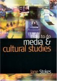 How to do Media and Cultural Studies