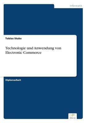Technologie und Anwendung von Electronic Commerce