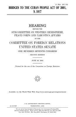 Bridges to the Cuban People Act of 2001, S. 1017