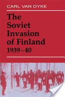 The Soviet Invasion of Finland 1939-40