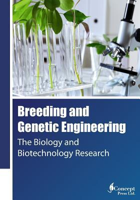 Breeding and Genetic Engineering