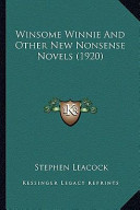 Winsome Winnie and Other New Nonsense Novels (1920) Winsome Winnie and Other New Nonsense Novels (1920)