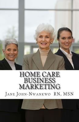 Home Care Business Marketing