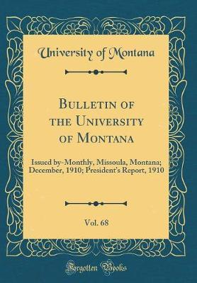 Bulletin of the University of Montana, Vol. 68