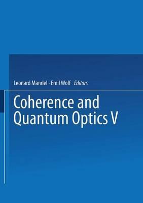 Coherence and Quantum Optics V