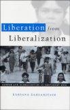 Liberation from Liberalization