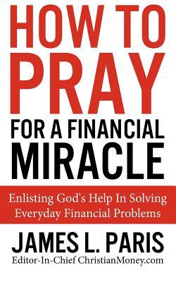 How to Pray for a Financial Miracle