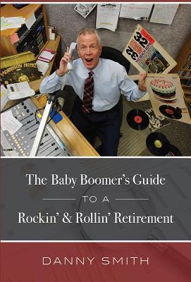 The Baby Boomer's Guide to a Rockin' & Rollin' Retirement