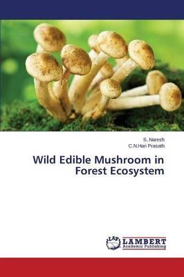 Wild Edible Mushroom in Forest Ecosystem
