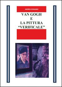 Van Gogh e la pittura «Verificale»