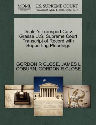 Dealer's Transport Co V. Grasse U.S. Supreme Court Transcript of Record with Supporting Pleadings