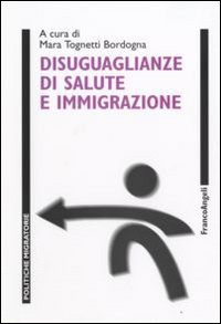 Disuguaglianze di salute e immigrazione