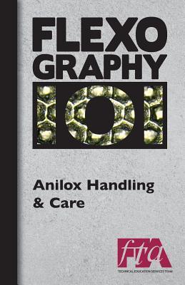 FLEXOGRAPHY 101 - Anilox Handling & Care