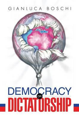Democracy or Dictatorship