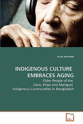 INDIGENOUS CULTURE  EMBRACES AGING