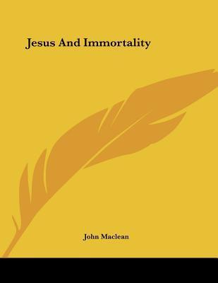 Jesus and Immortalit...