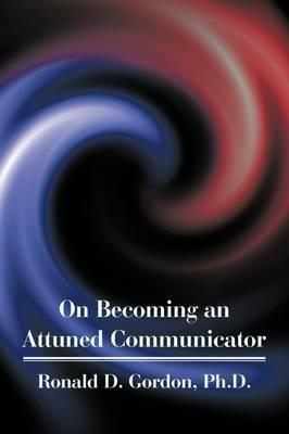 On Becoming an Attuned Communicator