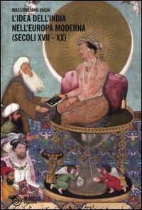 L'idea dell'India nell'Europa moderna (secoli XVII-XX)