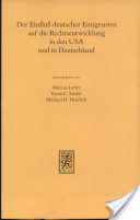 Der Einfluss deutscher Emigranten auf die Rechtsentwicklung in den USA und in Deutschland