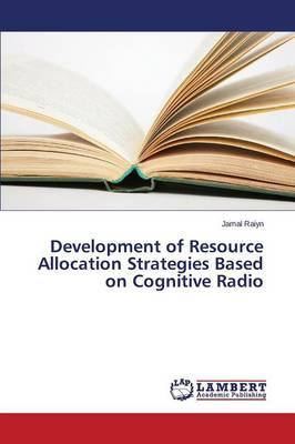Development of Resource Allocation Strategies Based on Cognitive Radio