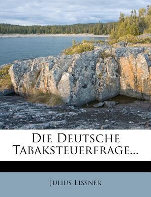 Die Deutsche Tabaksteuerfrage.