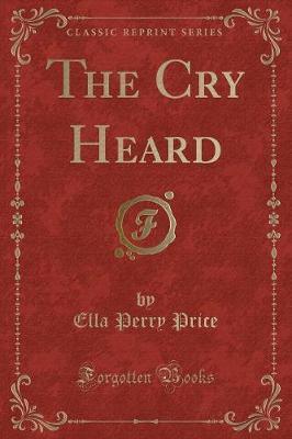 The Cry Heard (Classic Reprint)