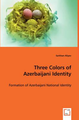 Three Colors of Azerbaijani Identity