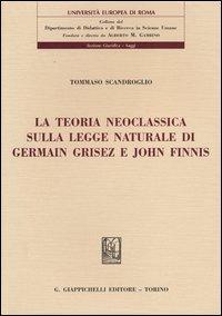 La teoria neoclassica sulla legge naturale di Germain Grisez e John Finnis