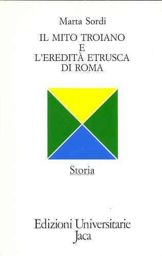 Il mito troiano e l'eredità etrusca di Roma