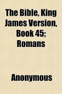 The Bible, King James Version, Book 45; Romans