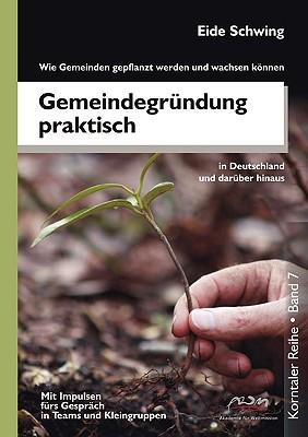 Gemeindegründung praktisch - Wie Gemeinden gepflanzt werden und wachsen können