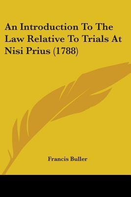 An Introduction to the Law Relative to Trials at Nisi Prius (1788)