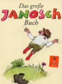 Das grosse Janosch-Buch