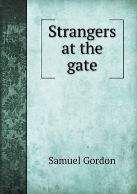 Strangers at the Gat...