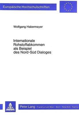 Internationale Rohstoffabkommen als Beispiel des Nord-Süd Dialoges