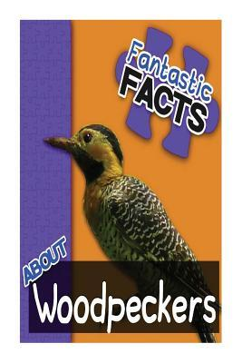 Fantastic Facts About Woodpeckers