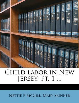 Child Labor in New Jersey. PT. 1 ...